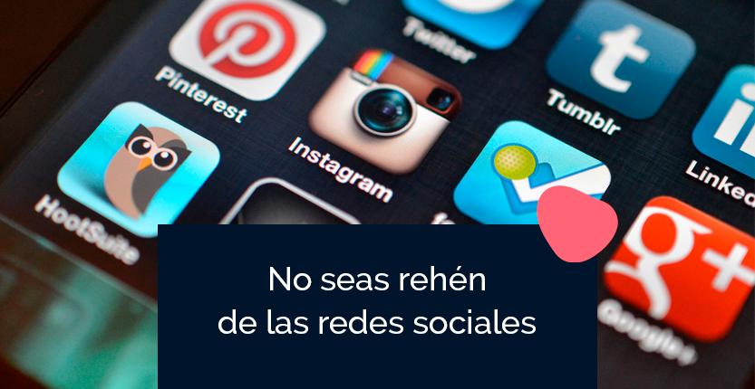 No dependas de las redes sociales